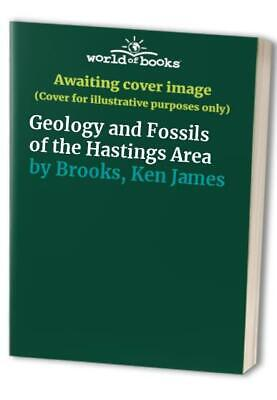 £16.99 • Buy Geology And Fossils Of The Hastings Area By Brooks, Ken James Book The Cheap