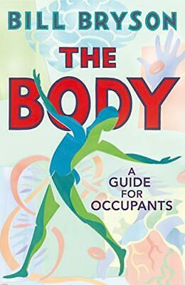 £3.99 • Buy The Body: A Guide For Occupants By Bill Bryson Book The Cheap Fast Free Post