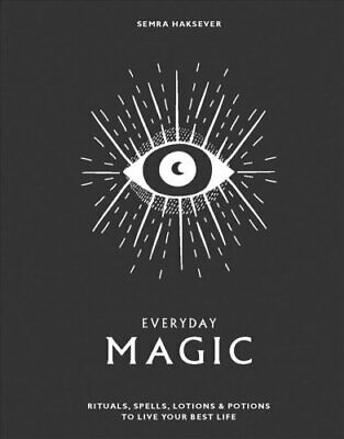 Everyday Magic Rituals, Spells And Potions To Live Your Best Life 9781784881924 • 8.21£