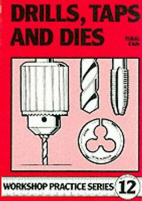 £7.02 • Buy Drills, Taps And Dies By Tubal Cain 9780852428665 | Brand New | Free UK Shipping