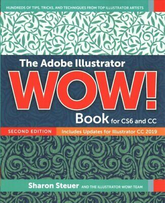 AU62.72 • Buy The Adobe Illustrator CC WOW! Book By Sharon Steuer 9780135432099   Brand New