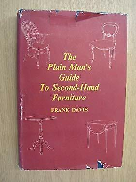 The Plain Man's Guide To Second-Hand Furniture • 10.91£