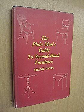 The Plain Man's Guide To Second-Hand Furniture By Frank Davis • 3.68£