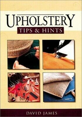 Upholstery Tips And Hints By James, David Paperback Book The Cheap Fast Free • 13.99£