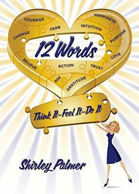 12 Words: Think It, Feel It, Do It, Palmer, Shirley, Used; Good Book • 3.29£