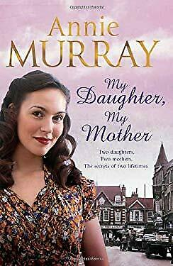 My Daughter, My Mother Hardcover Annie Murray • 8.86£