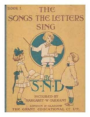 The Songs The Letters Sing. Book 1 / By S.N.D. ; Pictured By Margaret W. Tarrant • 28.74£