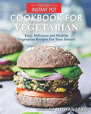 $24.74 • Buy Instant Pot Cookbook For Vegetarian  Easy  Delicious And Healthy Vege