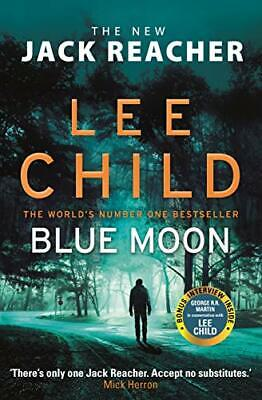 Blue Moon: (Jack Reacher 24) By Child, Lee Book The Cheap Fast Free Post • 10.99£