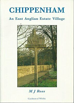 Chippenham: An East Anglian Estate Village By Ross, M.J. Paperback Book The • 12.99£