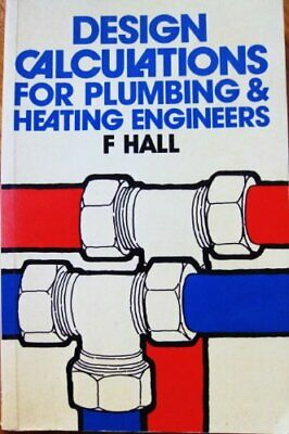 £6.16 • Buy Design Calculations For Plumbing And Heating Engineers By Hall, F. Paperback The