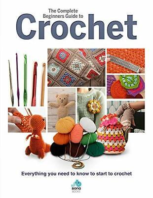 £10.99 • Buy The Complete Beginners Guide To Crochet: Everything You Nee... By Mevlinn Gusick