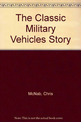 Mcnab-Classic Military Vehicles Story BOOK NEW • 11.23£