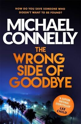 The Wrong Side Of Goodbye By Michael Connelly (Paperback) FREE Shipping, Save £s • 3.20£