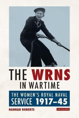 Roberts  Hannah-Wrns In Wartime (The Women'S Royal Naval Service 1917- BOOKH NEW • 105£
