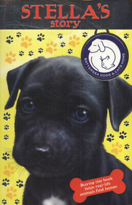 Battersea Dogs & Cats Home Series: Stella's Story By Sarah Hawkins (Paperback) • 3.14£