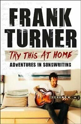 Try This At Home: Adventures In Songwriting THE SUNDAY TIMES BE... 9781472257864 • 9.94£