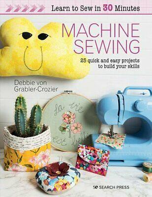 £11.36 • Buy Learn To Sew In 30 Minutes: Machine Sewing 25 Quick And Easy Pr... 9781782216933