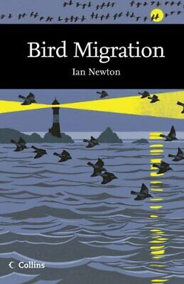 Bird Migration (Collins New Naturalist Library, Book... By Newton, Ian Paperback • 32.99£