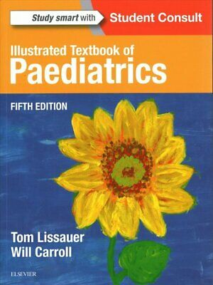 Illustrated Textbook Of Paediatrics By Tom Lissauer 9780723438717 | Brand New • 36.31£