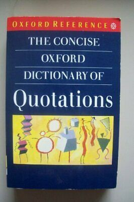 £2.69 • Buy The Concise Oxford Dictionary Of Quotations (Oxfo... By Simpson, J. A. Paperback