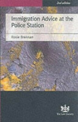 Immigration Advice At The Police Station By Brennan, Rosie Paperback Book The • 3.99£