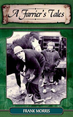 A Farrier's Tales By Morris, Frank Paperback Book The Cheap Fast Free Post • 4.49£