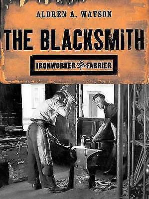 The Blacksmith: Ironworker And Farrier, Excellent, Watson, Aldren A Book • 9.98£