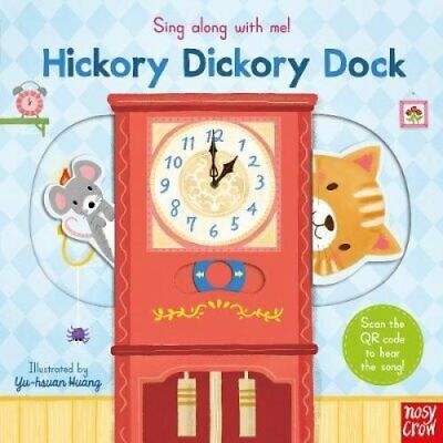 Sing Along With Me! Hickory Dickory Dock By Yu-hsuan Huang 9781788004428 • 6.79£