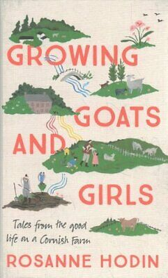 £13.45 • Buy Growing Goats And Girls Living The Good Life On A Cornish Farm ... 9781529303315