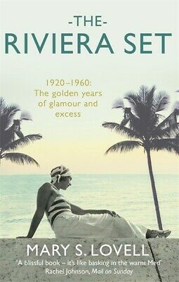 The Riviera Set: 1920-1960 : The Golden Years Of Glamour And Excess By Mary S. • 4.79£