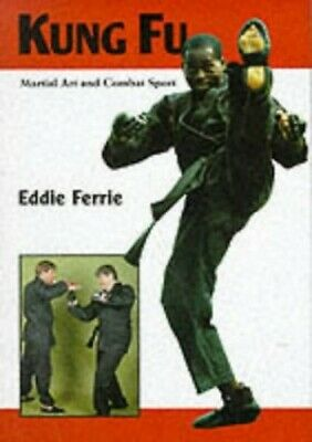 Kung Fu: Martial Art And Combat Sport By Ferrie, Eddie Hardback Book The Cheap • 10.99£