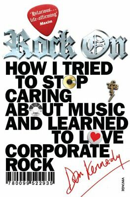 Rock On: How I Tried To Stop Caring About Music And... By Kennedy, Dan Paperback • 4.49£