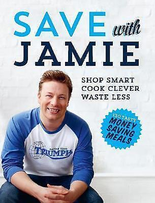 AU36.93 • Buy Save With Jamie: Shop Smart, Cook Clever, Waste Less, Oliver, Jamie, New, Hardco