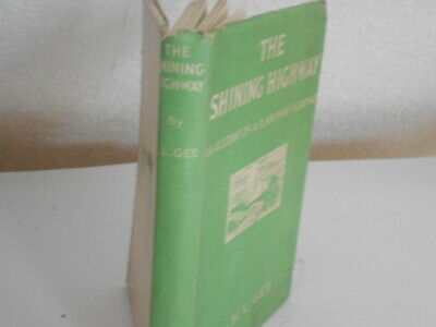 THE SHINING HIGHWAY By H L Gee 1945 • 5£