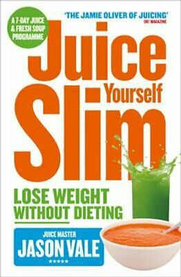 £9.22 • Buy Juice Yourself Slim Lose Weight Without Dieting By Jason Vale 9780007267149
