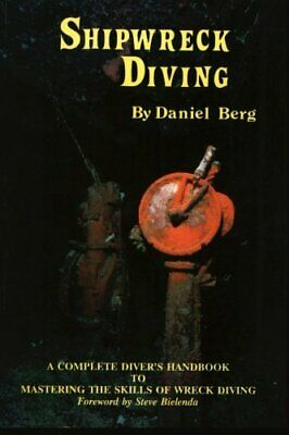 £5.49 • Buy Shipwreck Diving: A Complete Diver's Handbook To Mastering Th... By Berg, Daniel
