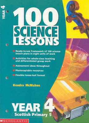 100 Science Lessons. Year 4, Scottish Primary 5 By Kendra McMahon (Paperback / • 3.03£