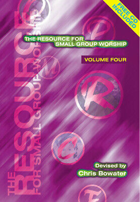 Chris Bowater: The Resource For Small Group Worship - Volume Four: Mixed Choir • 10.99£