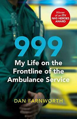 £5.99 • Buy 999 - My Life On The Frontline Of The Ambulance Service By Farnworth, Dan Book
