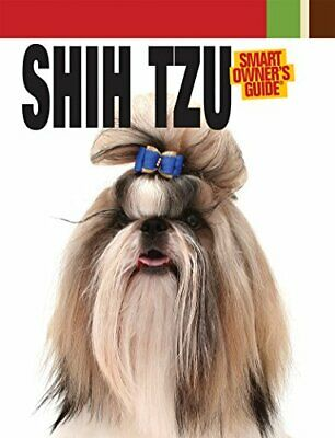 £7.49 • Buy Shih Tzu (Smart Owner's Guide) By Dog Fancy Magazine Book The Cheap Fast Free