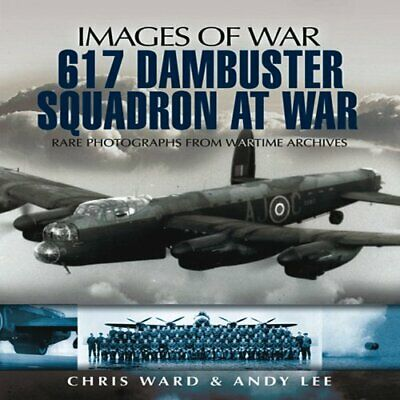 £8.99 • Buy 617 Dambuster Squadron At War (Images Of War) By Andy Lee Paperback Book The