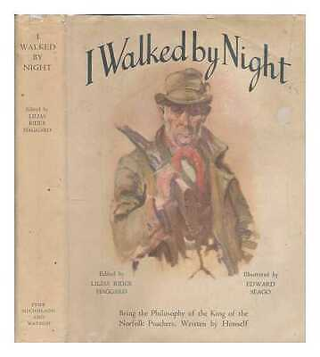 I Walked By Night. Being The Life And History Of The King Of The Norfolk... • 134.70£