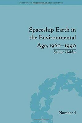 Spaceship Earth In The Environmental Age, 1960-1990.by Hohler, Sabine New.# • 49.86£
