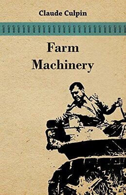 Farm Machinery.by Culpin, Claude  New 9781443703017 Fast Free Shipping.# • 35.17£