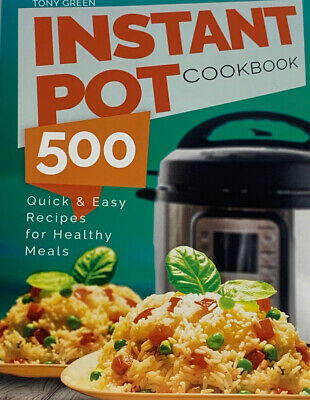 $13.60 • Buy Instant Pot Cookbook: 500 Quick And Easy Recipes For Healthy Meals Paperback T55