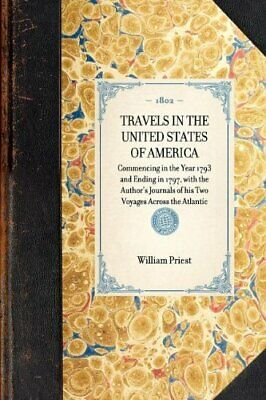 Travels In The United States Of America: Commen. Priest, William.# • 17.12£