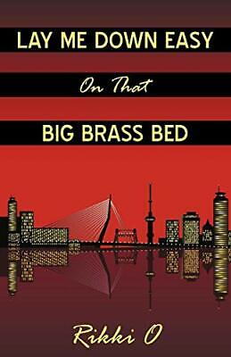 $ CDN18.39 • Buy Lay Me Down Easy On That Big Brass Bed. O, Rikki 9781440165085 Free Shipping.#