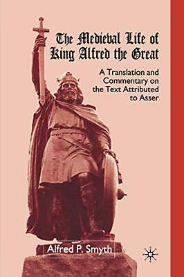 The Medieval Life Of King Alfred The Great : A . Smyth, A..# • 67.57£