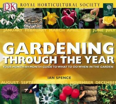 £3.82 • Buy Royal Horticultural Society Gardening Through The Year By Ian Spence (Hardback)